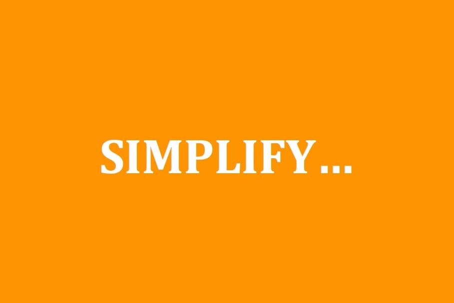 The ability to simplify means to eliminate the unnecessary…